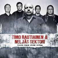 Timo Rautiainen & Neljäs Sektori – Kunnes Elämä Meidät Erottaa