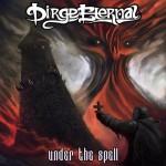 Dirge Eternal – Under The Spell