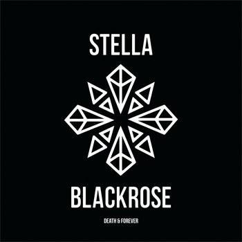 Stella Blackrose – Death And Forever