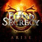 Blind Secrecy – Arise