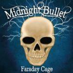 Ennakkokuuntelu: Midnight Bullet – Faraday Cage