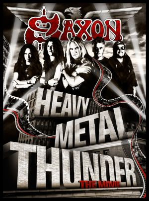 Saxon – Heavy Metal Thunder : The Movie