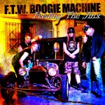 Ennakkokuuntelu: F.T.W. Boogie Machine – Feeding The Jinx