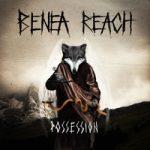 Benea Reach julkaisi tulevan albuminsa tiedot