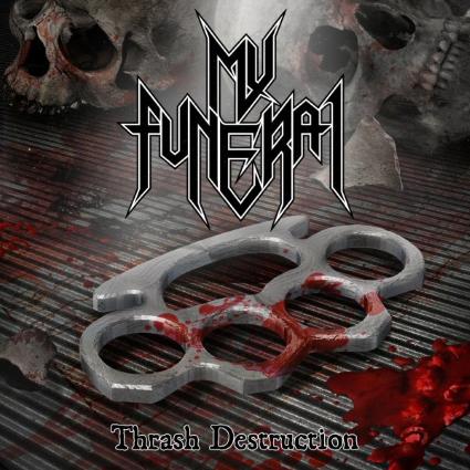 My Funeral – Thrash Destruction