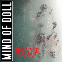 Mind Of Doll – Shame On Your Shadow