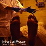 MetalFear – From Cradle To Grave