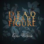 Dead Shape Figuren uusi albumi kuunneltavissa