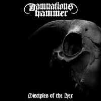 Damnations Hammer – Disciples Of The Hex