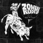 Zombie Rodeo – In Love With The Dead