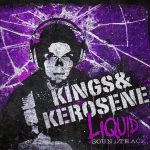 Kings & Kerosene – Liquid Soundtrack