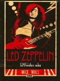 Mick Wall: Led Zeppelin – Jättiläisten aika