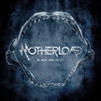 Motherload – Black And Blue
