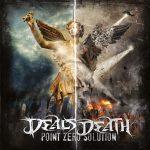 Ennakkokuuntelu: Deals Death – Point Zero Solution
