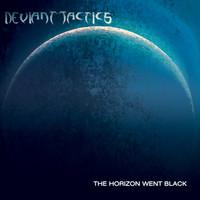 Deviant Tactics – Horizon Went Black