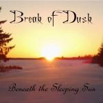 Break Of Dusk – Beneath The Sleeping Sun (EP)