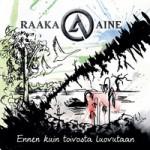 Raaka-Aine – Ennen Kuin Toivosta Luovutaan
