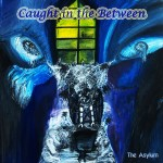 Caught In The Between - The Asylum
