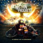 Extinction In Progress – The Wrench And The Screwdriver (EP)