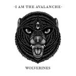 I Am The Avalanche Wolverines 2014
