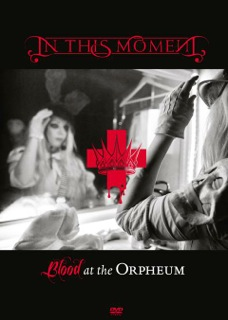 In This Moment – Blood at the Orpheum (DVD)