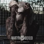 Martyr Defiled - No Hope No Morality