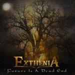 Exthenia Future Is A Dead End 2014