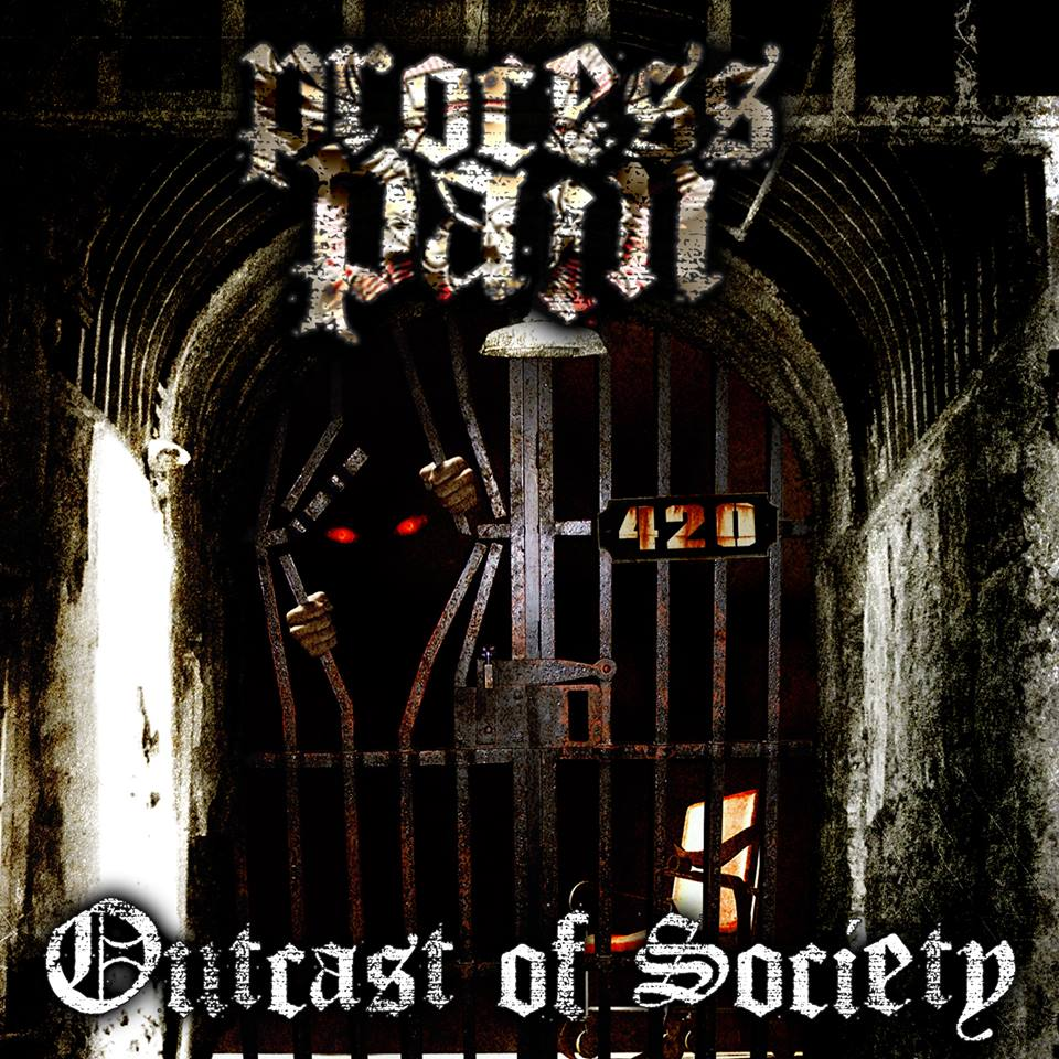 Process: Pain – Outcast Of Society