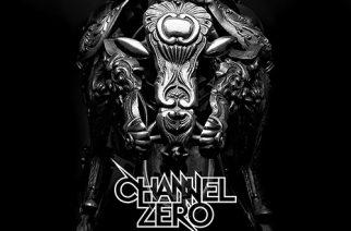 Channel Zero – Kill All Kings