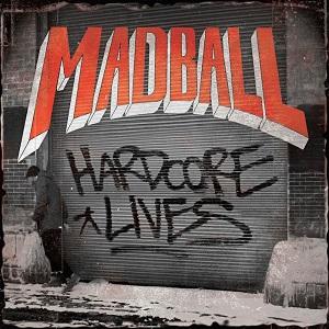 Madball - Hardcore Lives 2014