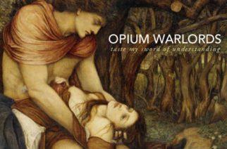 Opium Warlords – Taste My Sword of Understanding