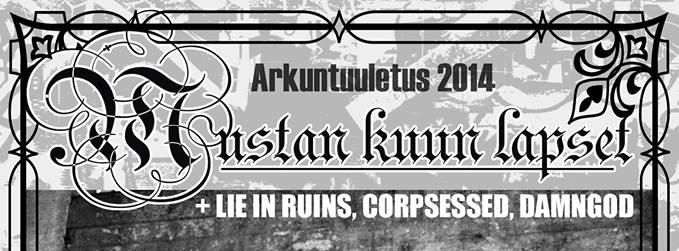 Mustan Kuun Lapset, Damngod, Lie In Ruins & Corpsessed@Klubi, Turku