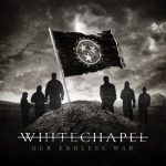Whitechapel – Our Endless War