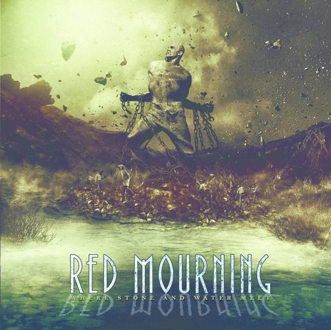 Red Mourning – Where Stone And Water Meet
