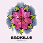 "Ennakkokuuntelu: Egokills – ""Kill Your Ego"""