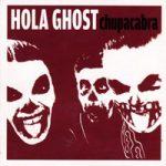 Hola Ghost – Chupacabra