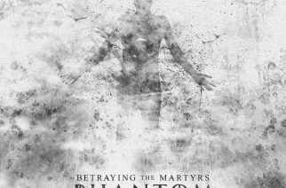 Betraying The Martyrs – Phantoms