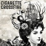 Cigarette Crossfire – Cigarette Crossfire