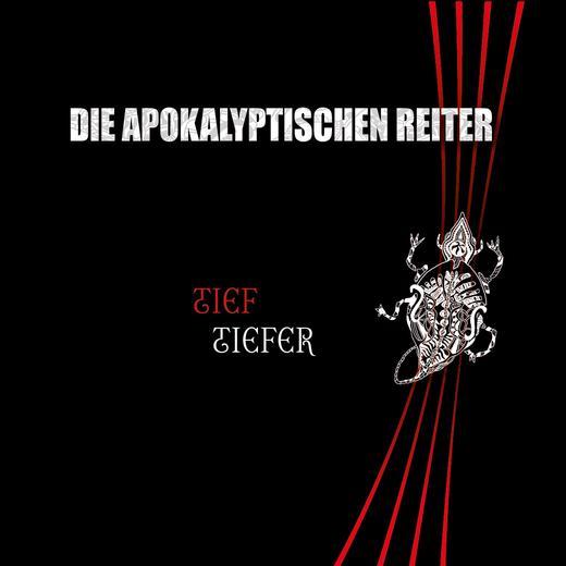 Die Apokalyptischen Reiter – Tief.Tiefer