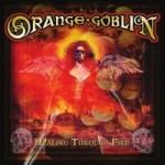 Orange Goblin – Healing Through Fire (Re-issue)