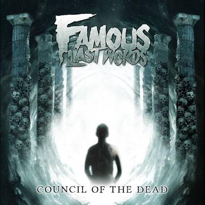 Famous Last Words – Council Of The Dead