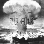 War-We are war