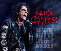 Alice Cooper : Raise the Dead – Live from  Wacken (DVD+2CD)