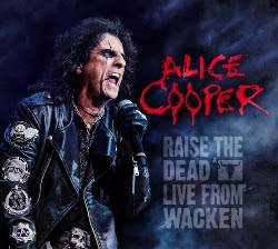 Alice Cooper : Raise the Dead – Live from  Wacken (DVD+2CD)