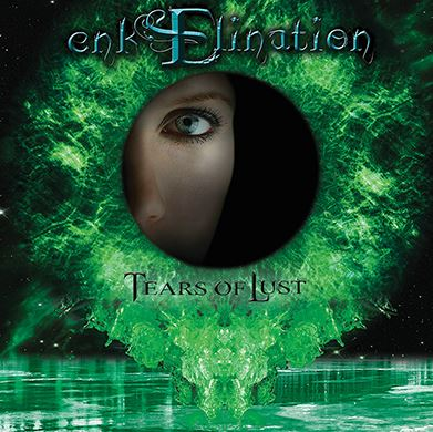 EnkElination – Tears Of Lust