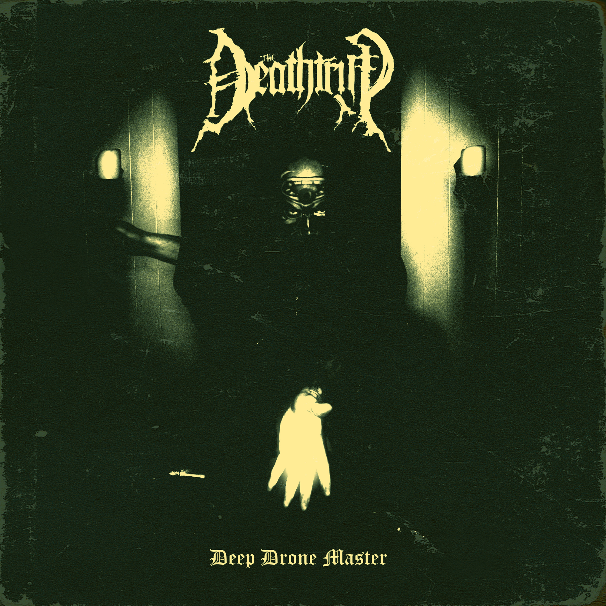 The Deathtrip – Deep Drone Master