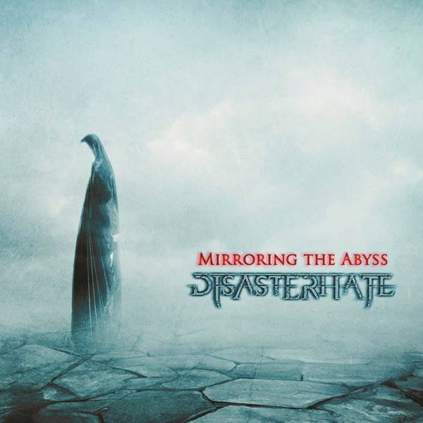Disasterhate – Mirroring the Abyss