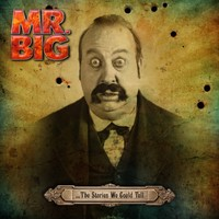 Mr. Big – …The Stories We Could Tell