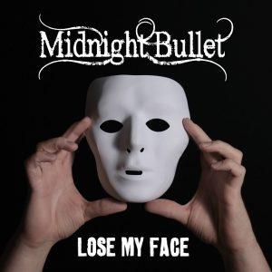 Midnight Bullet Lose My Face 2015