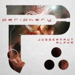 Periphery Juggernaut Alpha 2015